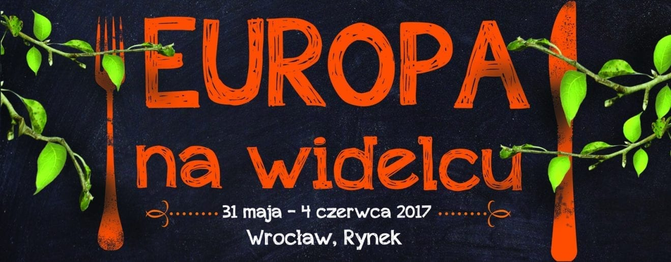 Festiwal Europa na Widelcu 2017. 31 maja – 4 czerwca 2017